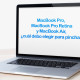 MacBook Pro, MacBook Pro Retina y MacBook Air, ¿cuál debo elegir para pinchar?
