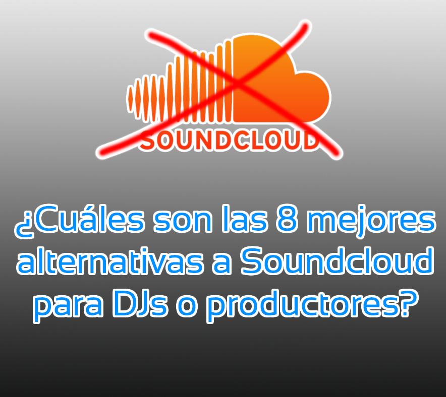 Las 8 mejores alternativas a Soundcloud para DJ o productores