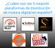 ¿Cuáles son las 5 mejores plataformas de distribución de música digital en español?