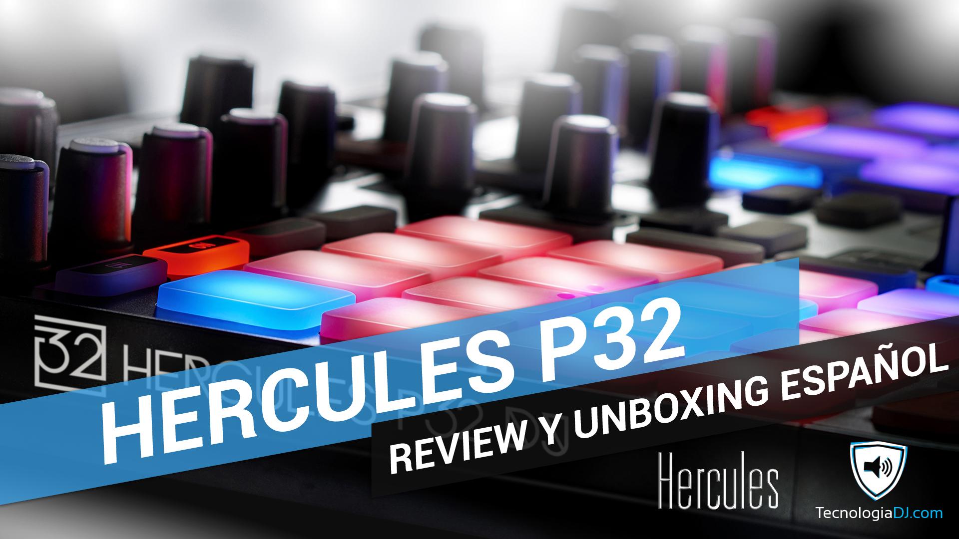 Review y unboxing en español controlador para DJ Hercules P32