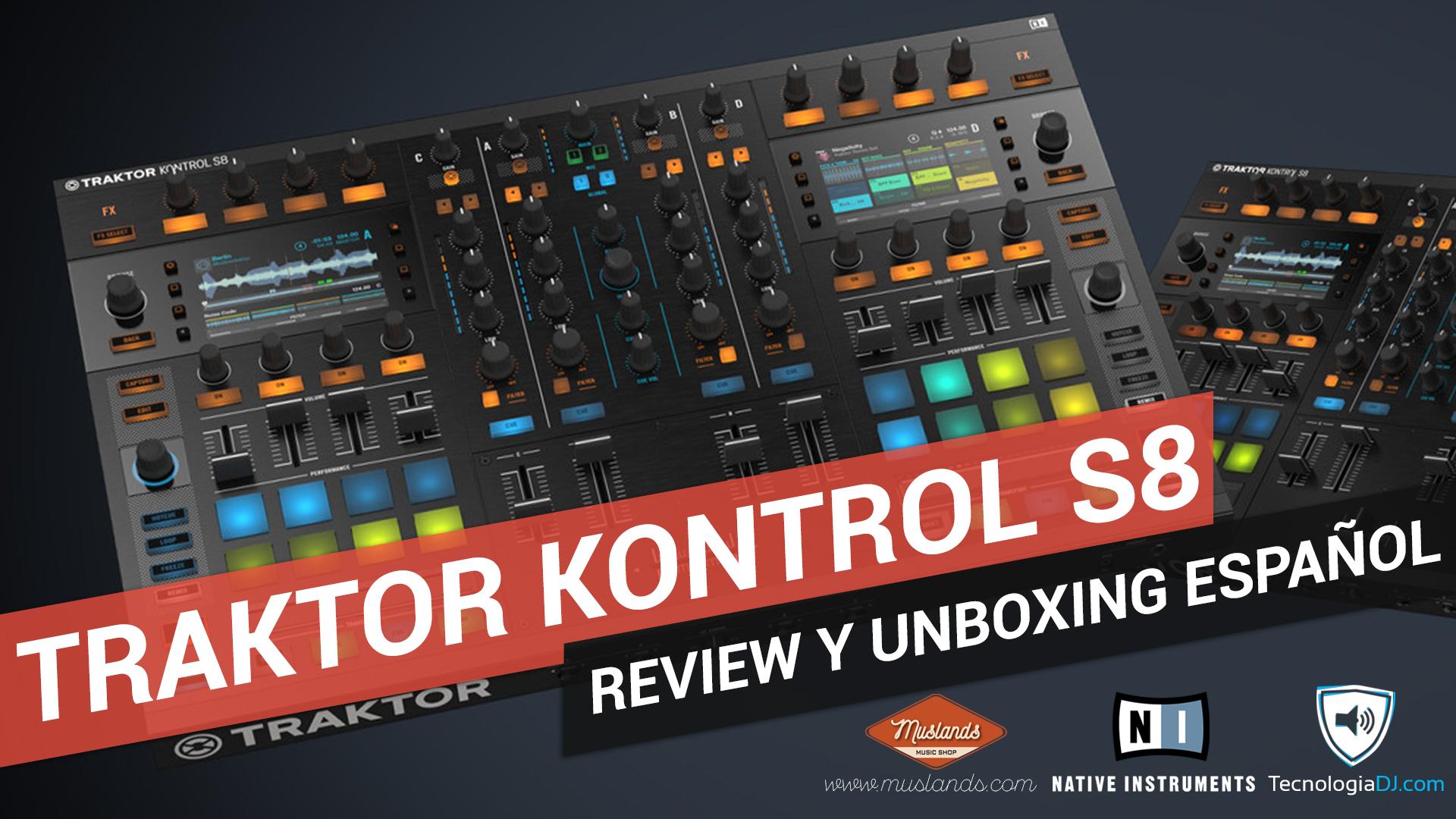 Review y unboxing en español Traktor Kontrol S8
