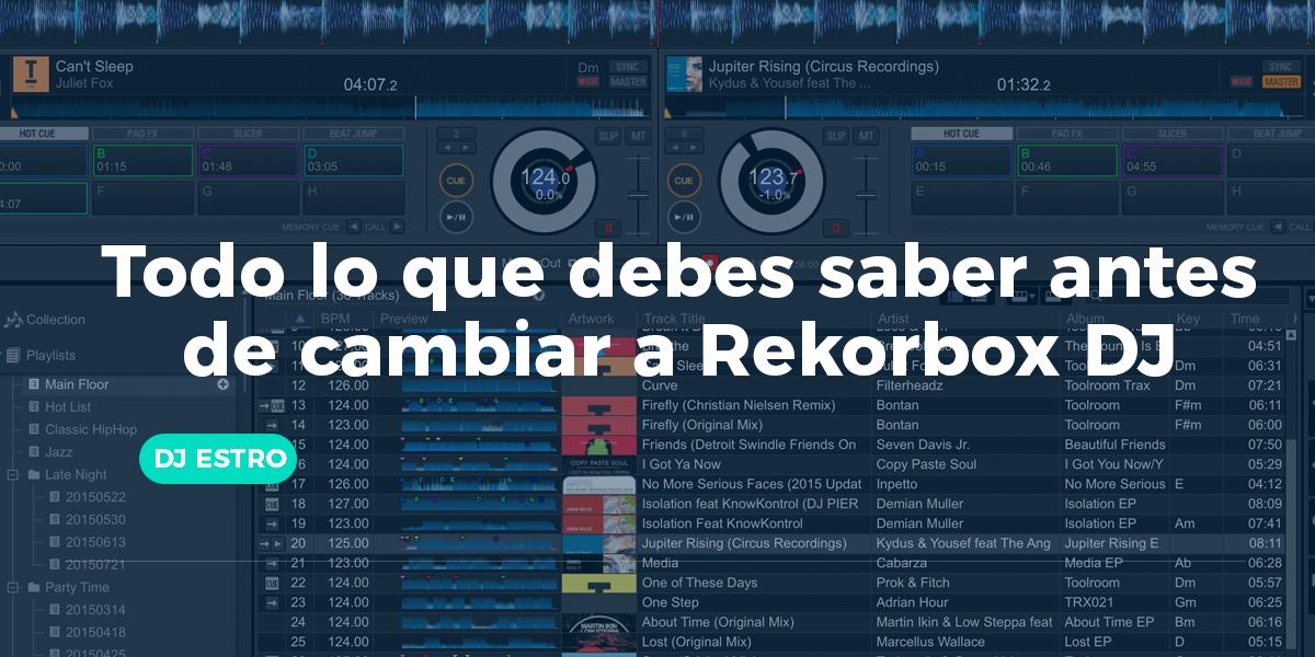 Todo lo que debes saber antes de cambiar a Rekordbox DJ