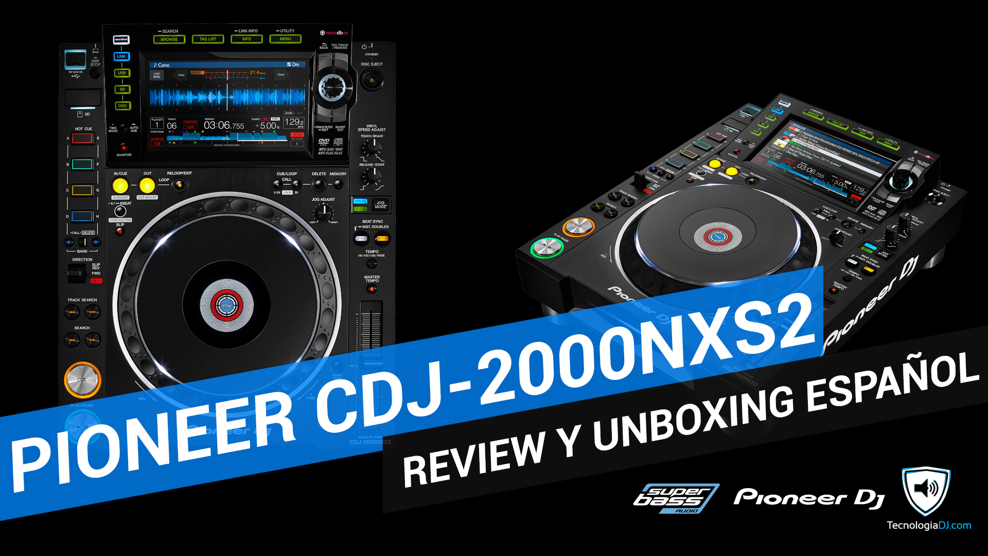 Review y unboxing en español Pioneer CDJ-2000NXS2