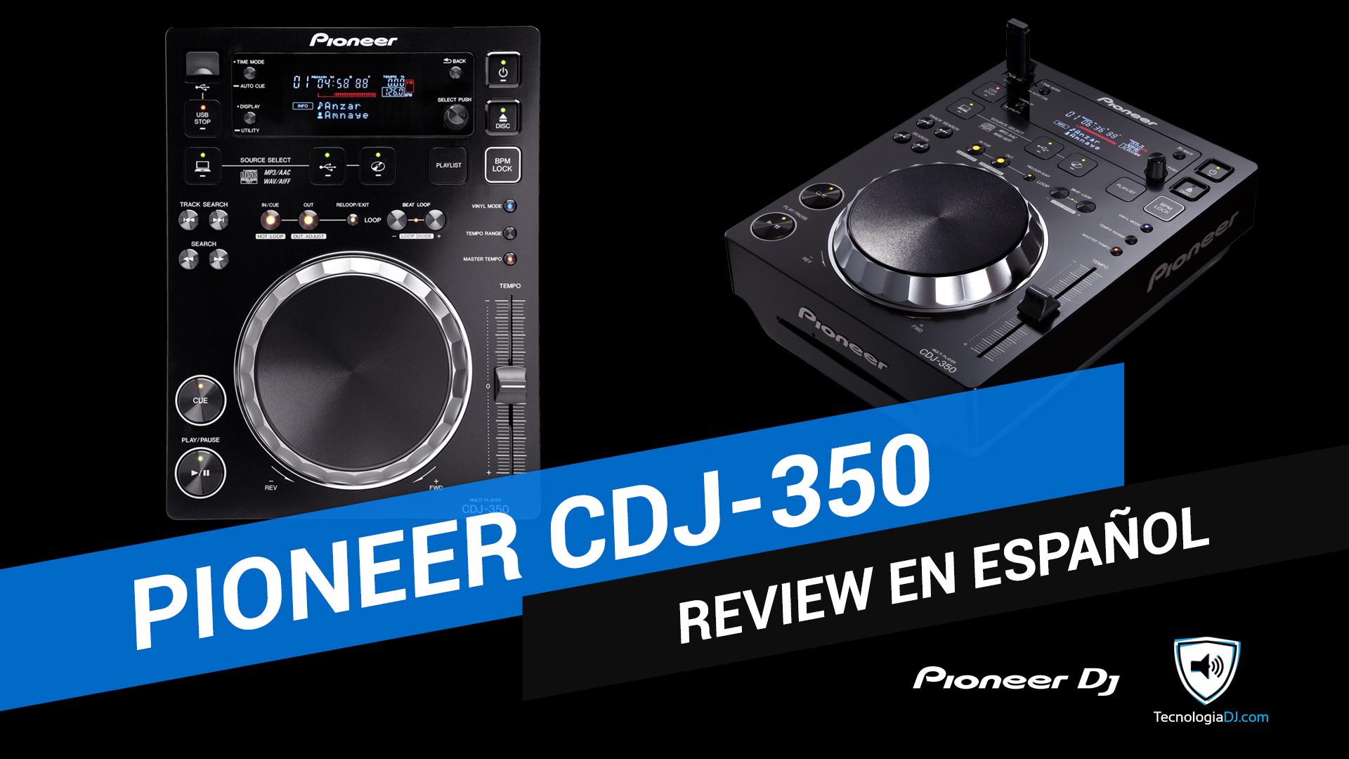 Review en español Pioneer CDJ-350