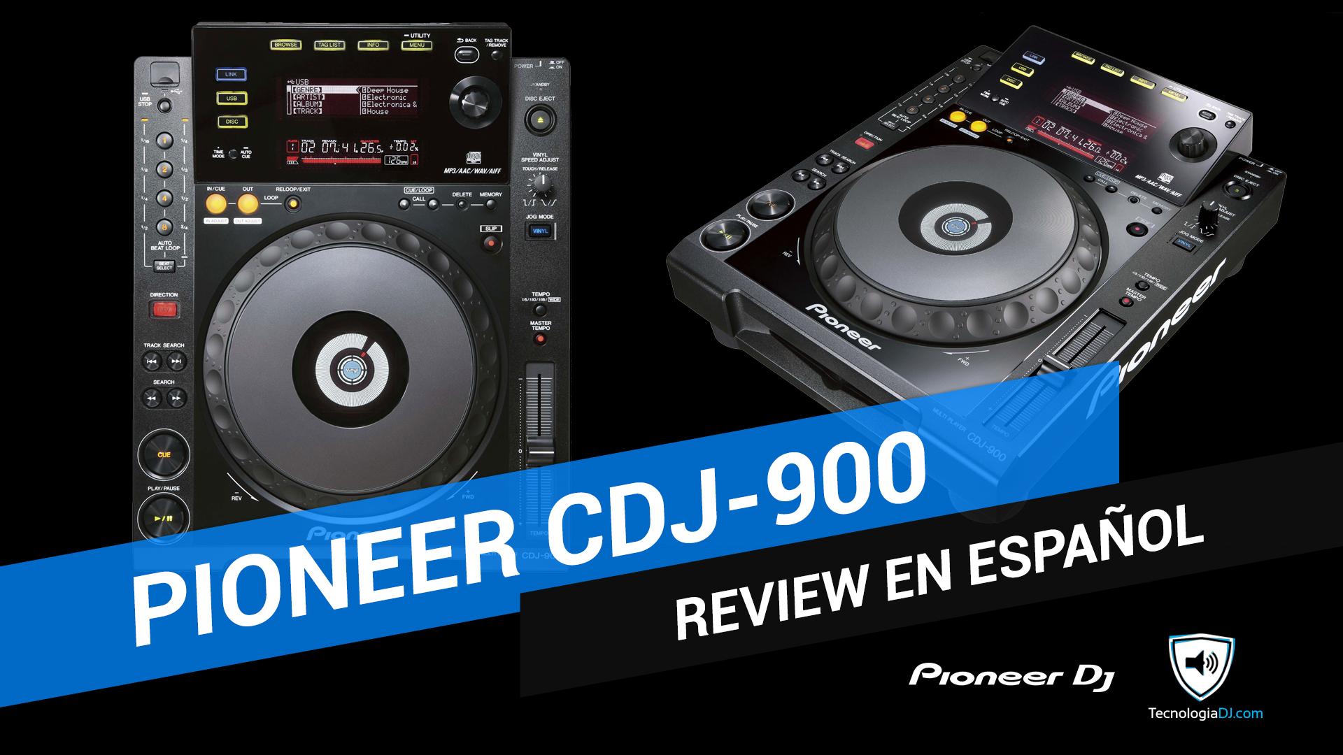 Review en español reproductor Pioneer CDJ-900