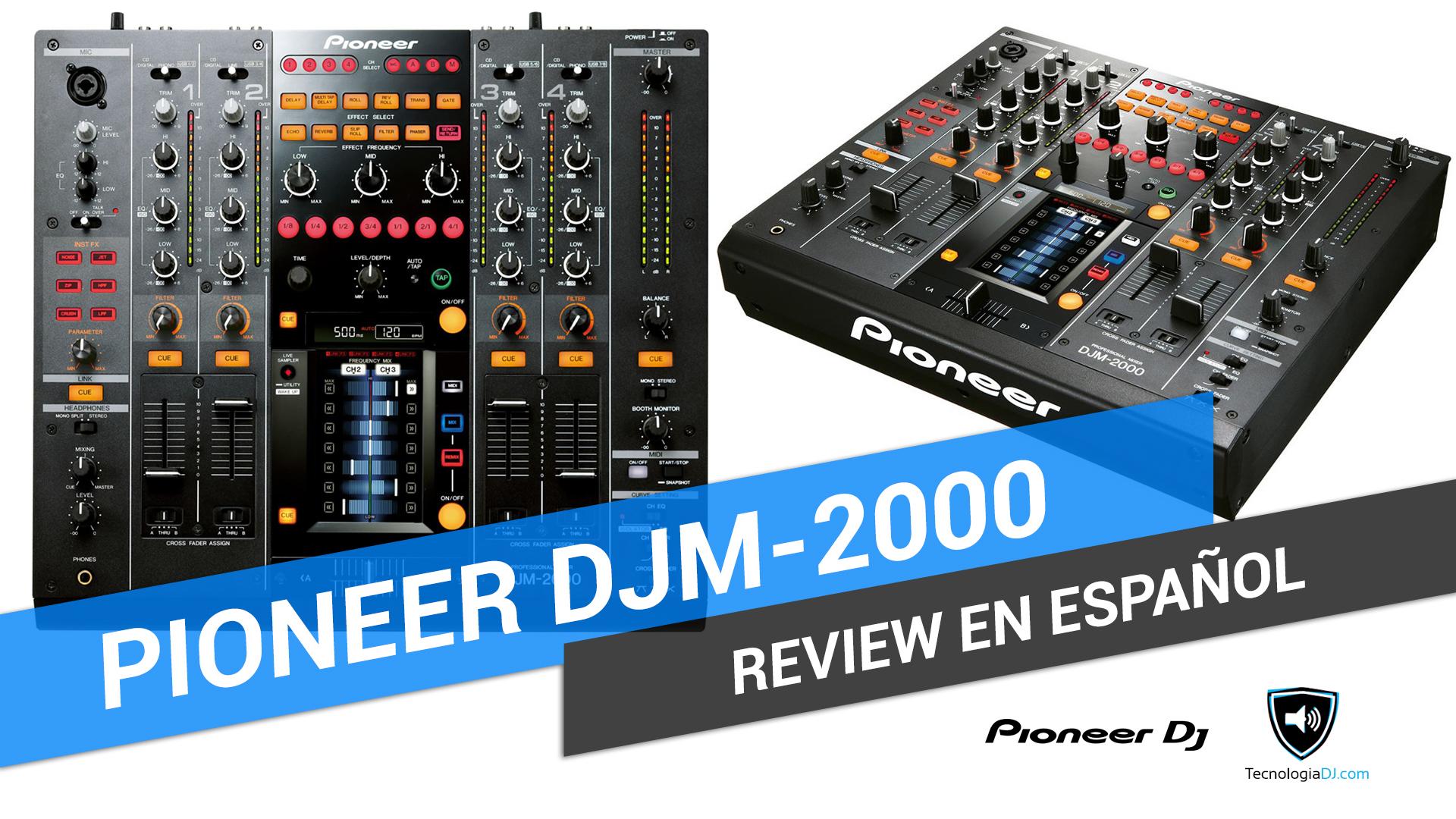 Review en español mixer Pioneer DJM-2000
